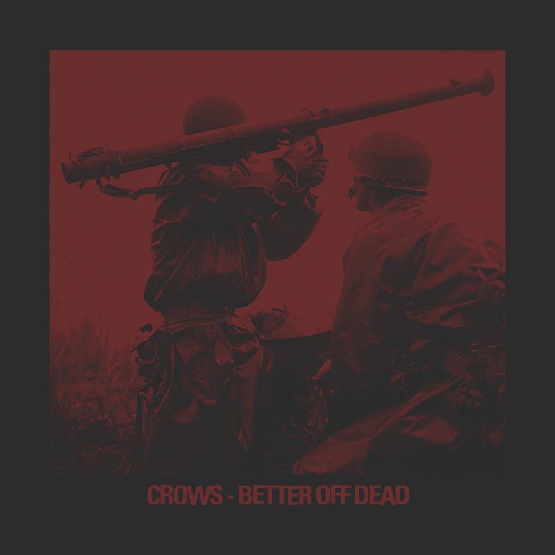 Crows – Better Off Dead LP Out Now