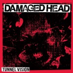 "DAMAGED HEAD ""Tunnel vision"" 12″ out now / listen here:"