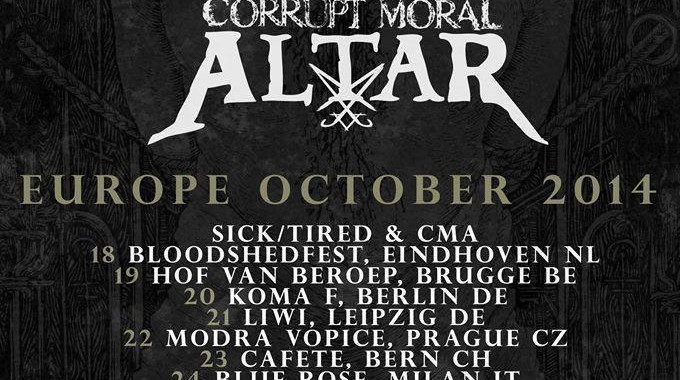 Sick/Tired & Corrupt Moral Altar Europe Tour