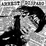 ARREST / DISPARO Split EP Out Now