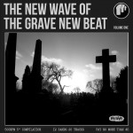 The New Wave Of The Grave New Beat Vol. 1 Out Now