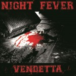 "NIGHT FEVER ""Vendetta"" 12″ out now + streaming"