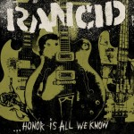 Rancid stream 'Honor Is All We Know'