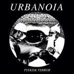 URBANOIA – Psykisk Terror 7″ out now