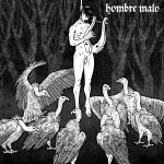 HOMBRE MALO LP out now