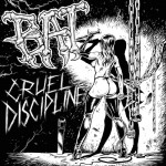 BAT – Cruel Discipline EP Out Soon