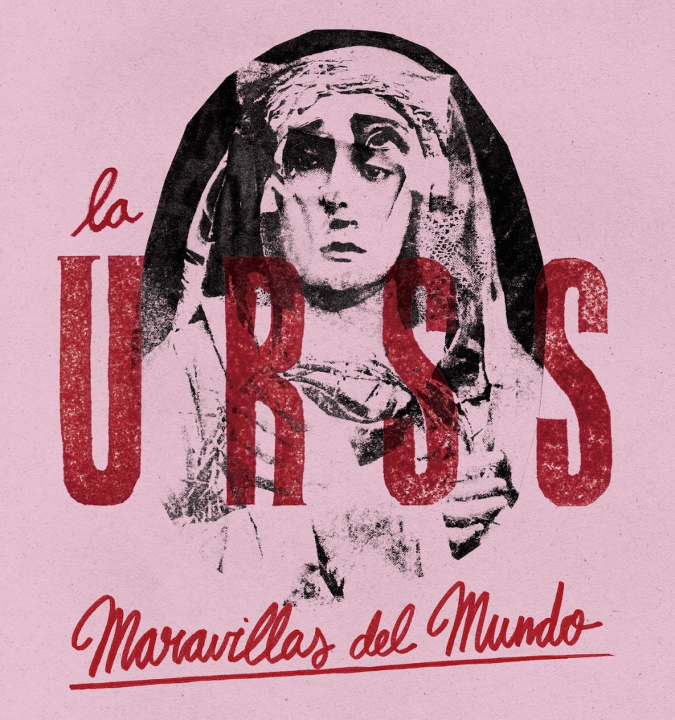 La Urss –  Maravillas del mundo LP Out Now + Streaming