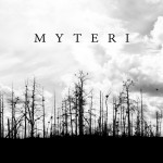 MYTERI LP Now Streaming and Out July