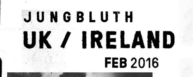 JUNGBLUTH UK/IRELAND FEB 2016 TOUR
