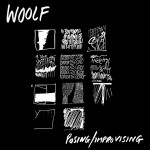 WOOLF – Posing/ Improvising  MLP Out Now