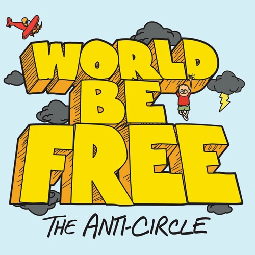 Listen To WORLD BE FREE – 'The Anti-Circle' LP