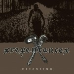xREPENTANCEx new 7″ Cleansing Out Soon
