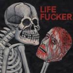 LIFE FUCKER Release New EP