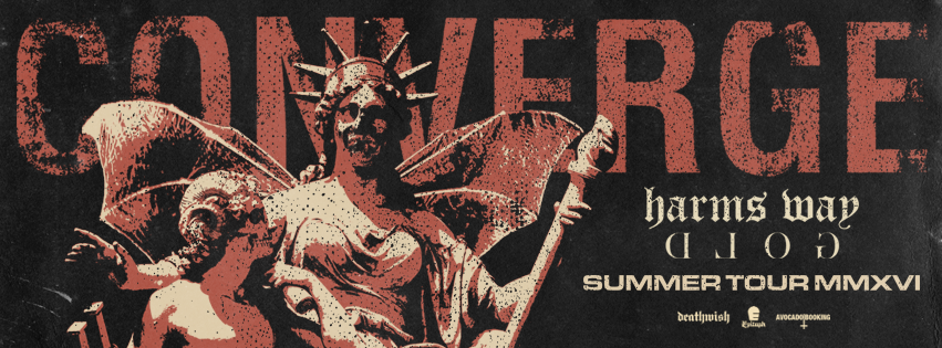 CONVERGE, HARMS WAY and GOLD To Tour Europe