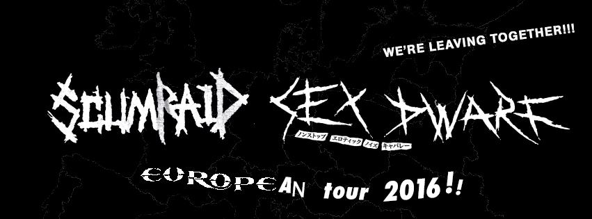 SCUMRAID / SEX DWARF European Tour