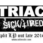 SICK/TIRED / TRIAC To Do Split 12″