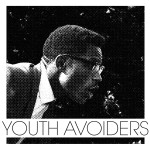 YOUTH AVOIDERS New EP Out Soon