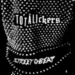TOTÄLICKERS Are Back With Street D-Beat