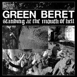 Listen to GREEN BERET – Standing At The Mouth Of Hell