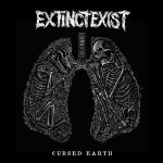 Review: EXTINCT EXIST – Cursed Earth