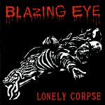 BLAZING EYE New Tracks From Upcoming 7″